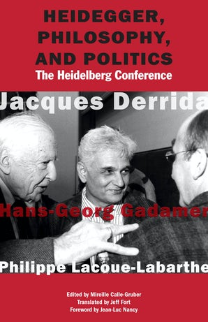 Heidegger, Philosophy, and Politics Paperback  by Jacques Derrida