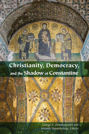 Christianity, Democracy, and the Shadow of Constantine Paperback  by George E. Demacopoulos