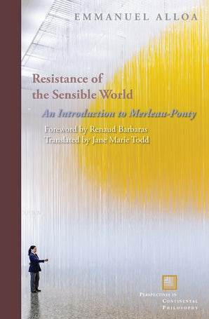 Resistance of the Sensible World Paperback  by Emmanuel Alloa