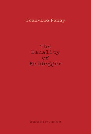 The Banality of Heidegger Paperback  by Jean-Luc Nancy