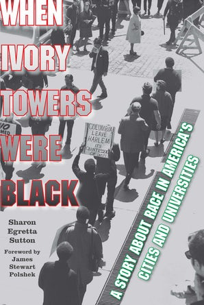 When Ivory Towers Were Black Paperback  by Sharon Egretta Sutton