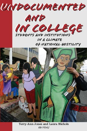 Undocumented and in College Paperback  by Terry-Ann Jones