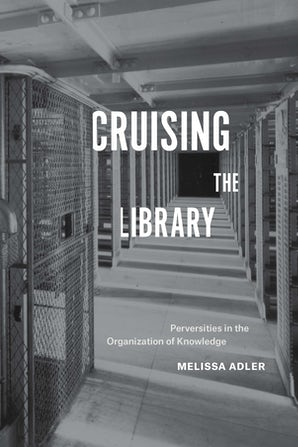 Cruising the Library Paperback  by Melissa Adler