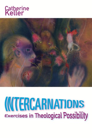 Intercarnations Paperback  by Catherine Keller
