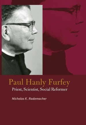 Paul Hanly Furfey Paperback  by Nicholas K. Rademacher
