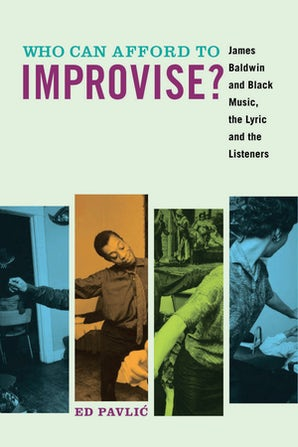 Who Can Afford to Improvise? Paperback  by Ed Pavlić