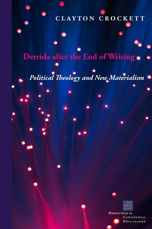 Derrida after the End of Writing Paperback  by Clayton Crockett