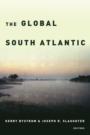 The Global South Atlantic Paperback  by Kerry Bystrom