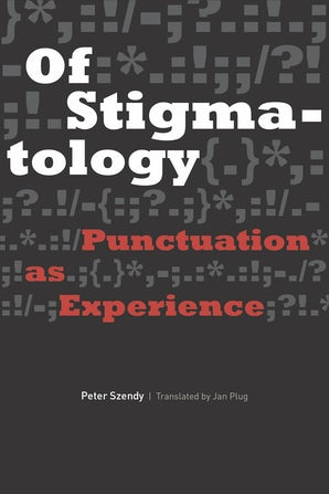 Of Stigmatology Paperback  by Peter Szendy