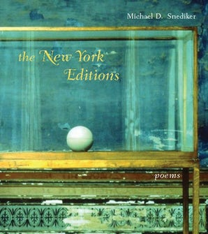 The New York Editions Paperback  by Michael D. Snediker