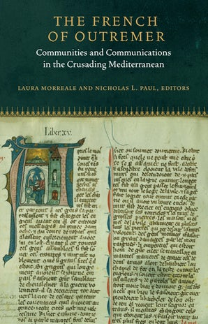 The French of Outremer Hardcover  by Laura K. Morreale