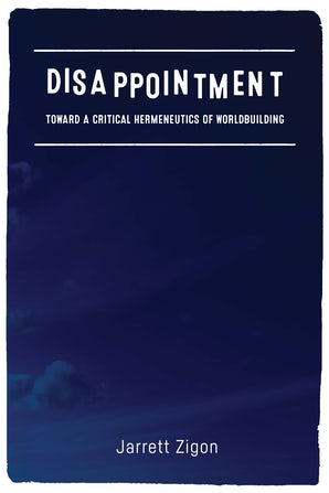 Disappointment Paperback  by Jarrett Zigon