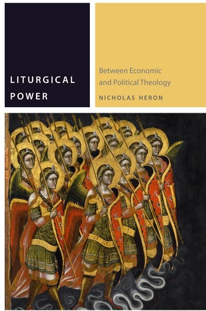Liturgical Power Paperback  by Nicholas Heron