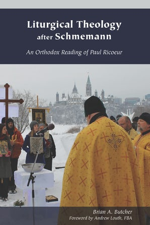 Liturgical Theology after Schmemann: An Orthodox Reading of Paul Ricoeur Couverture du livre