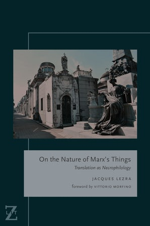 On the Nature of Marx's Things Paperback  by Jacques Lezra