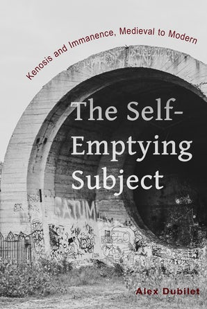 The Self-Emptying Subject Paperback  by Alex Dubilet