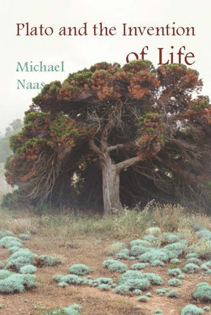 Plato and the Invention of Life Paperback  by Michael Naas