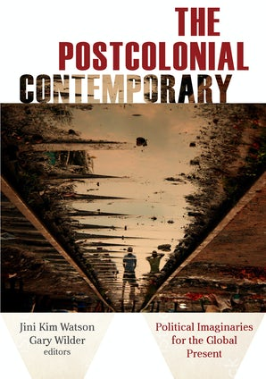 The Postcolonial Contemporary Paperback  by Jini Kim Watson