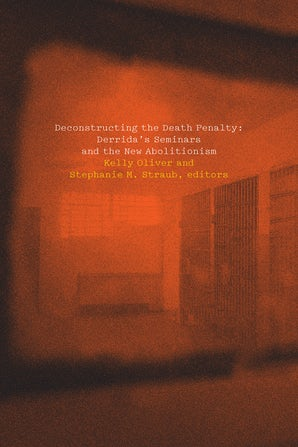Deconstructing the Death Penalty Paperback  by Kelly Oliver
