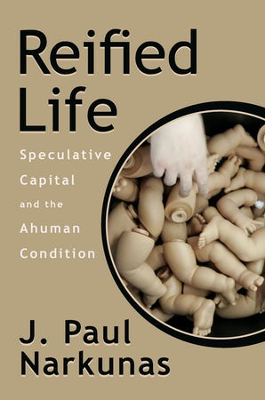 Reified Life Paperback  by J. Paul Narkunas
