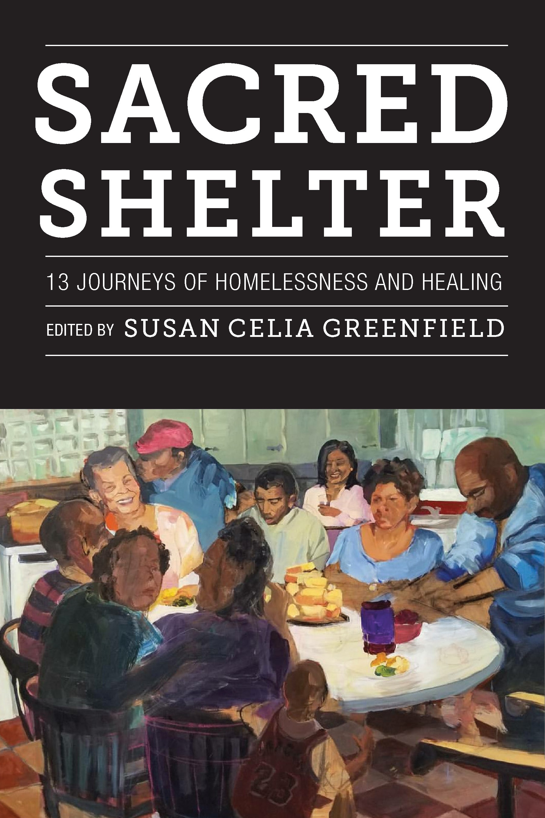 """Book Cover: """"Sacred Shelter—13 Journeys of Homelessness and Healing"""", Edited by Susan Celia Greenfield"""