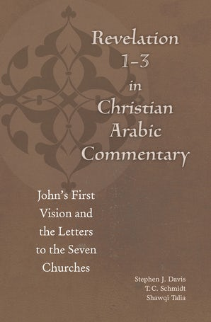 Revelation 1-3 in Christian Arabic Commentary Paperback  by Stephen J. Davis