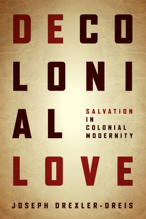 Decolonial Love Paperback  by Joseph Drexler-Dreis