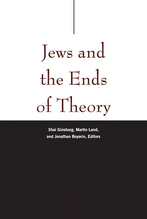 Jews and the Ends of Theory Paperback  by Shai Ginsburg