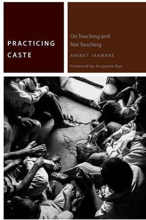 Practicing Caste Paperback  by Aniket Jaaware