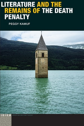 Literature and the Remains of the Death Penalty Paperback  by Peggy Kamuf