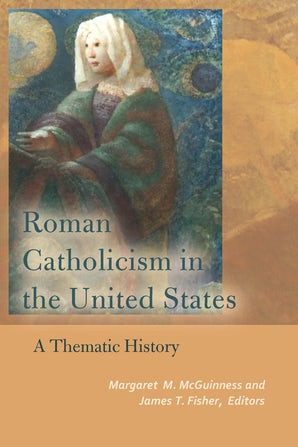 Roman Catholicism in the United States Paperback  by Margaret M. McGuinness