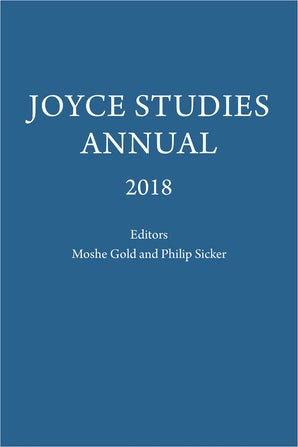 Joyce Studies Annual 2018 Hardcover  by Philip T. Sicker
