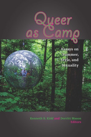 Queer as Camp Paperback  by Kenneth B. Kidd