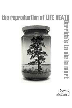 The Reproduction of Life Death: Derrida's La vie la mort Couverture du livre