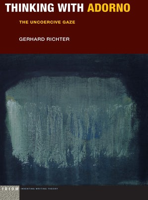 Thinking with Adorno Paperback  by Gerhard Richter
