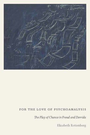 For the Love of Psychoanalysis: The Play of Chance in Freud and Derrida Couverture du livre