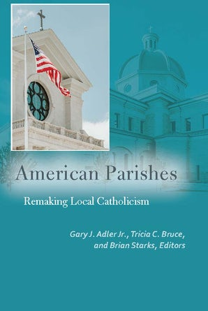 American Parishes Paperback  by Gary J. Adler, Jr.