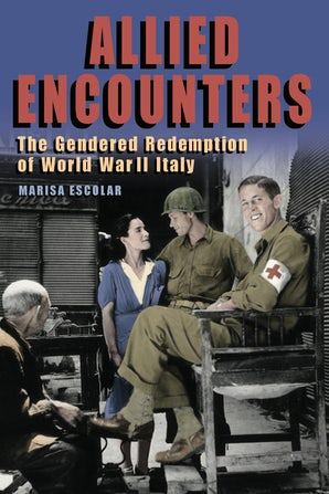 Allied Encounters Paperback  by Marisa Escolar