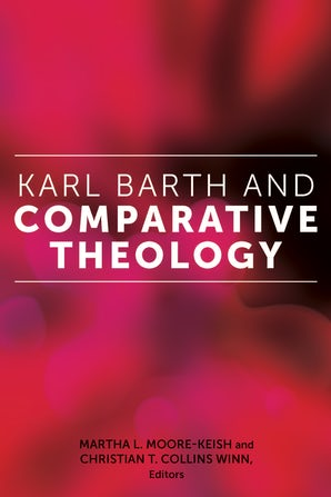 Karl Barth and Comparative Theology Hardcover  by Martha L. Moore-Keish