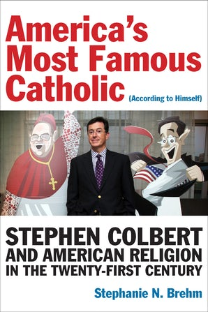 America's Most Famous Catholic (According to Himself) Hardcover  by Stephanie N. Brehm