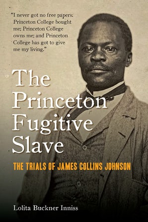 The Princeton Fugitive Slave Hardcover  by Lolita Buckner Inniss