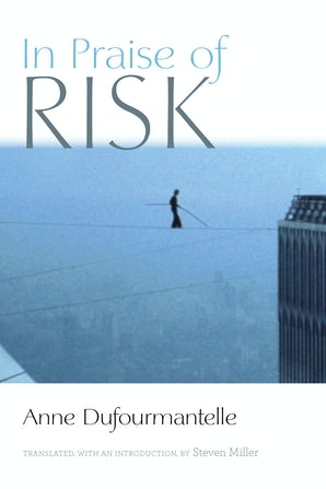 In Praise of Risk Paperback  by Anne Dufourmantelle