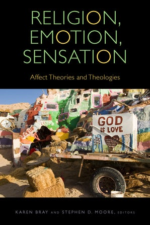 Religion, Emotion, Sensation Paperback  by Karen Bray