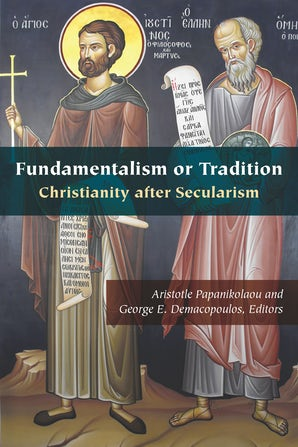 Fundamentalism or Tradition Paperback  by George E. Demacopoulos