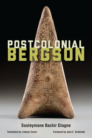 Postcolonial Bergson Paperback  by Souleymane Bachir Diagne