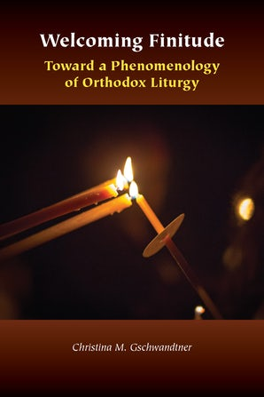 Welcoming Finitude: Toward a Phenomenology of Orthodox Liturgy Couverture du livre