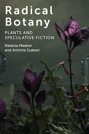 Radical Botany Paperback  by Natania Meeker
