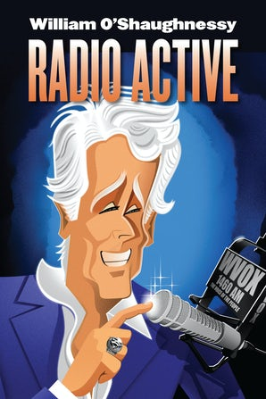 Radio Active Hardcover  by William O'Shaughnessy