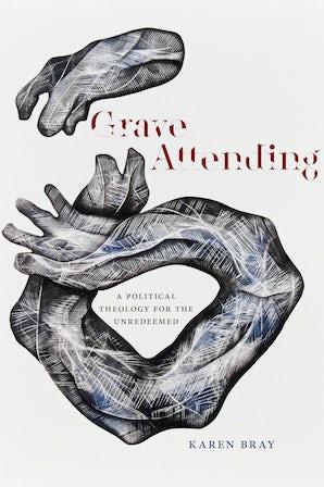 Grave Attending Paperback  by Karen Bray