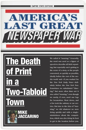 America's Last Great Newspaper War Hardcover  by Mike Jaccarino